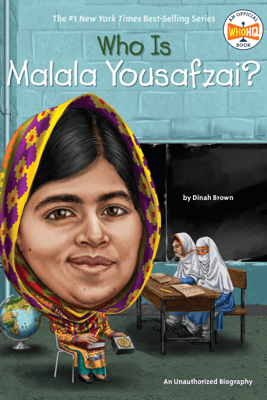Who Is Malala Yousafzai? - Dinah Brown, Who HQ & Andrew Thomson