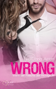 Wrong: Wenn der Falsche der Richtige ist - Jana Aston pdf download