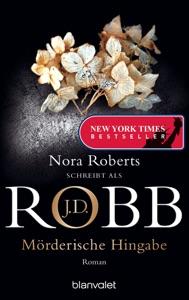 Mörderische Hingabe - J. D. Robb pdf download