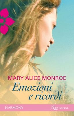 Emozioni e ricordi - Mary Alice Monroe pdf download