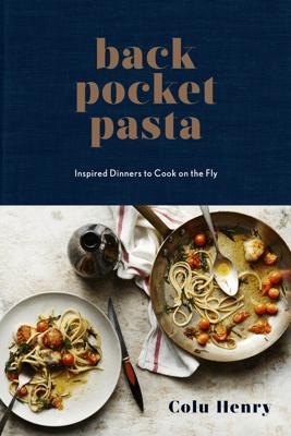 Back Pocket Pasta - Colu Henry