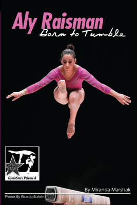 Aly Raisman: Born to Tumble - Miranda Marshak