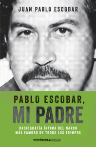 Pablo Escobar, mi padre  - Juan Pablo Escobar pdf download