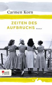 Zeiten des Aufbruchs - Carmen Korn pdf download