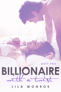 Billionaire with a Twist 2 - Lila Monroe pdf download