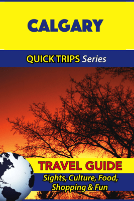 Calgary Travel Guide (Quick Trips Series) - Melissa Lafferty