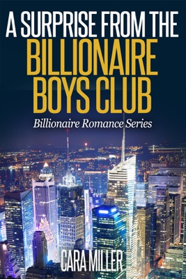 A Surprise from the Billionaire Boys Club - Cara Miller pdf download