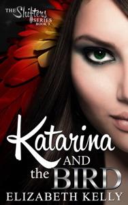 Katarina and the Bird (Book Three) - Elizabeth Kelly pdf download