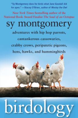 Birdology - Sy Montgomery