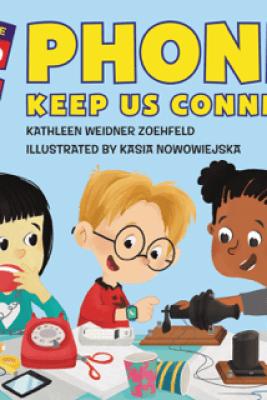 Phones Keep Us Connected - Kathleen Weidner Zoehfeld