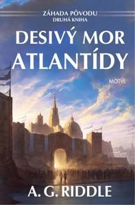 Desivý mor Atlantídy - A. G. Riddle pdf download
