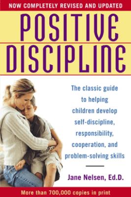Positive Discipline - Jane Nelsen, Ed.D.