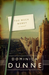 Too Much Money - Dominick Dunne pdf download