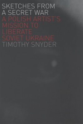 Sketches from a Secret War - Timothy Snyder pdf download
