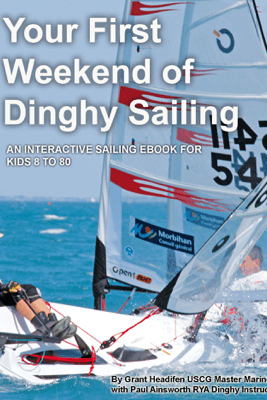 Your First Weekend of Dinghy Sailing - Grant Headifen & Paul Ainsworth