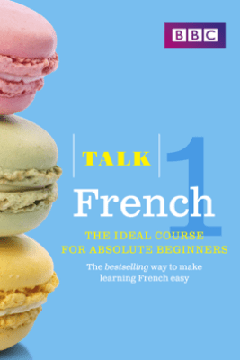 Talk French 1 Enhanced eBook (with audio) - Learn French with BBC Active - Isabelle Fournier