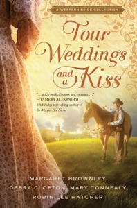 Four Weddings and a Kiss - Margaret Brownley, Robin Lee Hatcher, Mary Connealy & Debra Clopton pdf download