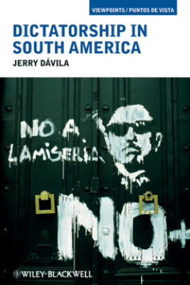 Dictatorship in South America - Jerry Dávila