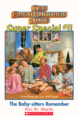 The Baby-Sitters Club Super Special #11: The Baby-Sitters Remember - Ann M. Martin