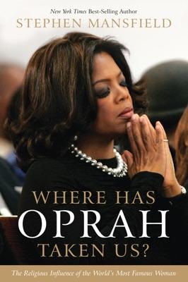 Where Has Oprah Taken Us? - Stephen Mansfield pdf download