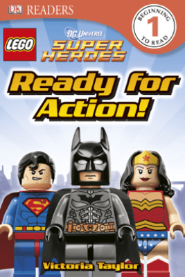 DK Readers L1: LEGO® DC Super Heroes: Ready for Action! (Enhanced Edition) - Victoria Taylor