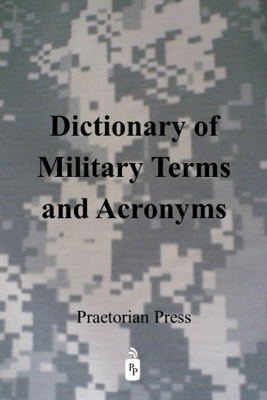 Dictionary of Military Terms and Acronyms - U.S. Department of Defense