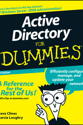 Active Directory For Dummies - Steve Clines & Marcia Loughry