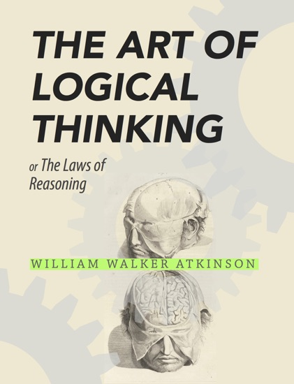 The Art of Logical Thinking by William Walker Atkinson PDF Download