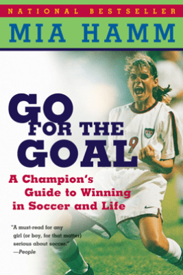 Go For The Goal - Mia Hamm & Aaron Heifetz