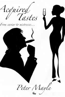 Acquired Tastes - Peter Mayle