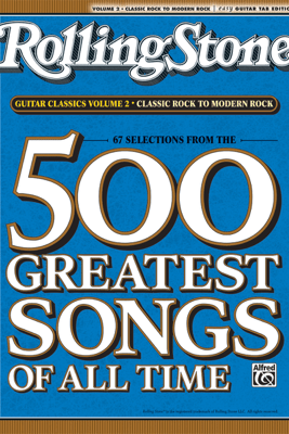 Selections from Rolling Stone Magazine's 500 Greatest Songs of All Time: Classic Rock to Modern Rock - Alfred Music