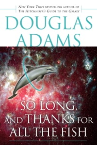 So Long, and Thanks for All the Fish - Douglas Adams pdf download
