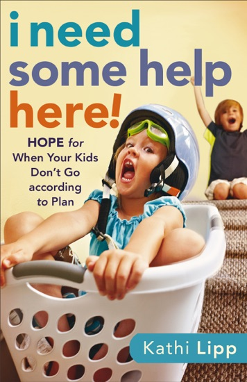 I Need Some Help Here! by Kathi Lipp PDF Download
