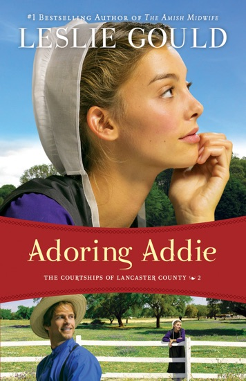 Adoring Addie (The Courtships of Lancaster County Book #2) by Leslie Gould PDF Download