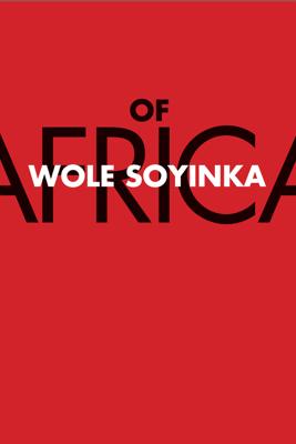 Of Africa - Wole Soyinka