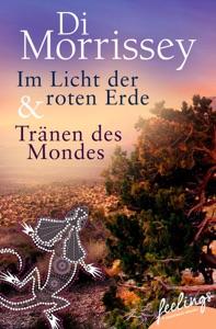 Im Licht der roten Erde + Tränen des Mondes - Di Morrissey pdf download