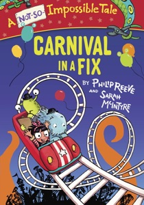 Carnival in a Fix - Philip Reeve & Sarah McIntyre pdf download