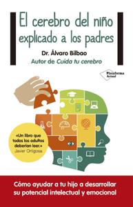 El cerebro del niño explicado a los padres - Álvaro Bilbao pdf download