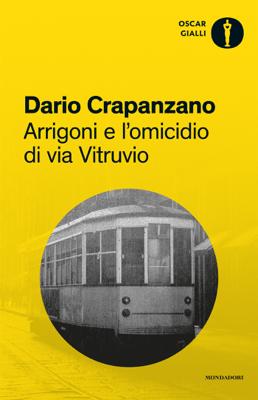 Arrigoni e l'omicidio di via Vitruvio - Dario Crapanzano pdf download