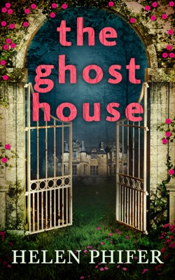 The Ghost House (The Annie Graham Crime Series, Book 1) - Helen Phifer pdf download