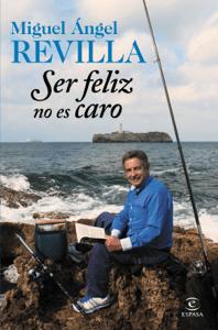 Ser feliz no es caro - Miguel Ángel Revilla pdf download