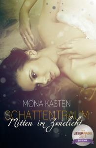 Schattentraum: Mitten im Zwielicht - Mona Kasten pdf download