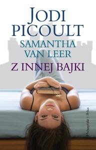 Z innej bajki - Jodi Picoult & Samanta van Leer pdf download