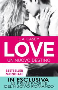 Love. Un nuovo destino - L.A. Casey pdf download