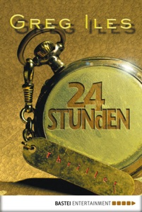 24 Stunden - Greg Iles pdf download