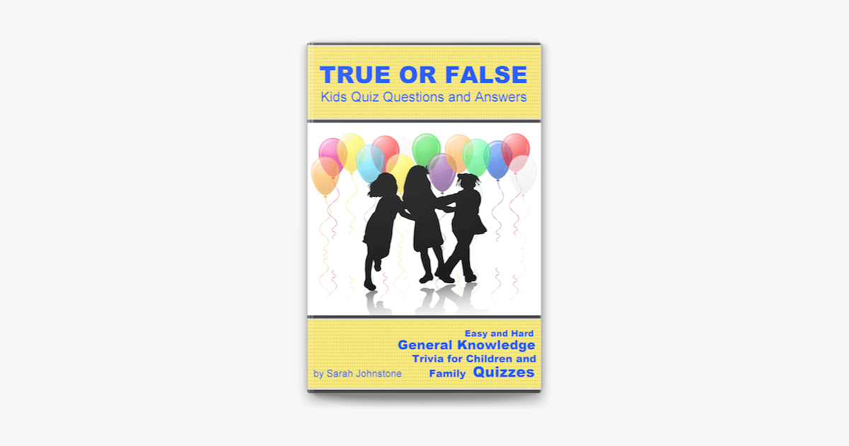True or False Pub Quiz Questions and Answers: Easy & Hard General Knowledge Trivia for Pub and Family Quizzes on Apple Books