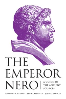 The Emperor Nero - Anthony A. Barrett, Elaine Fantham & John C. Yardley