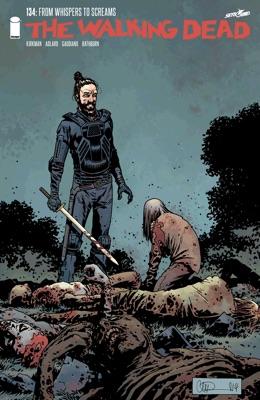 The Walking Dead #134 - Robert Kirkman, Charlie Adlard, Stefano Gaudiano & Cliff Rathburn pdf download