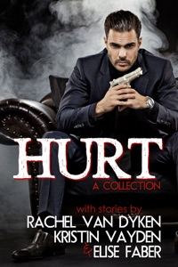 Hurt - Rachel VanDyken, Elise Faber & Kristin Vayden pdf download