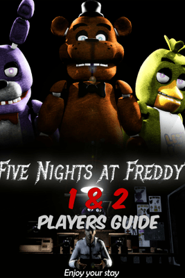 Five Nights at Freddy's 1 & 2 Players Guide - Storm Media